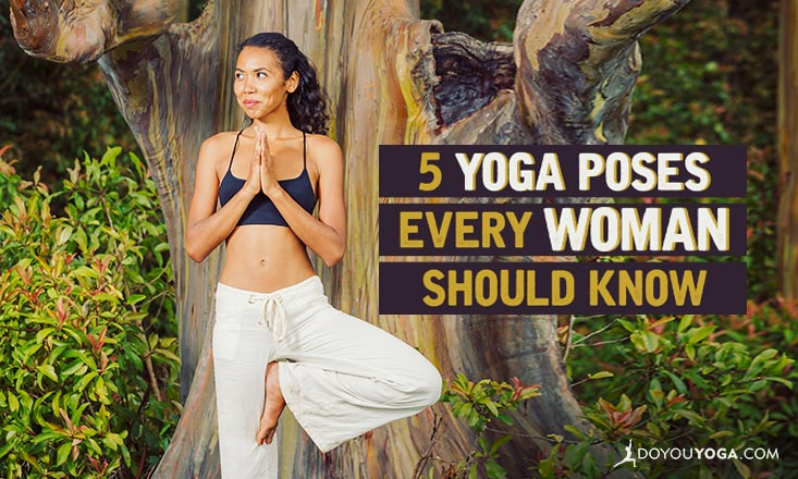 yoga poses every woman needs to know