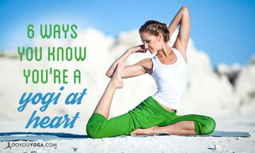 6 Ways You Know You're a Yogi at Heart