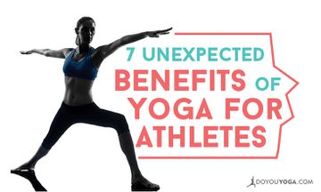 7 Unexpected Benefits of Yoga For Athletes