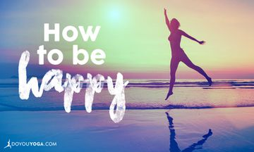 How to be Happy: Tips From a Yogi