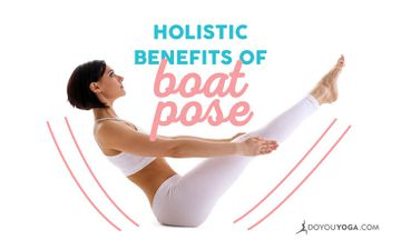 The Holistic Benefits of Boat Pose
