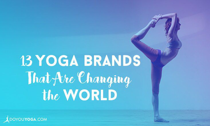 13 Yoga Brands That Are Changing the World