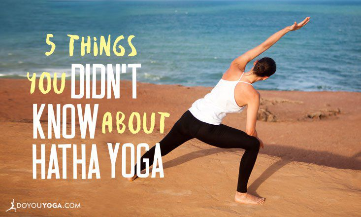 5 Things You Didn't Know About Hatha Yoga