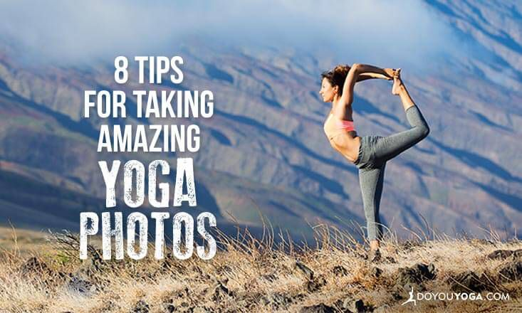 8 Tips For Capturing Amazing Yoga Portraits Doyou