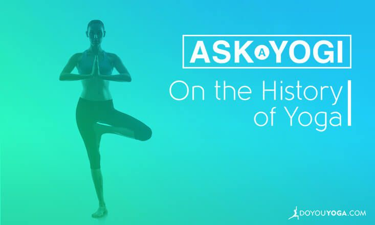 Ask a Yogi: What's the History of Yoga?