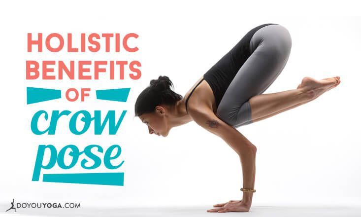 The Holistic Benefits of Crow Pose