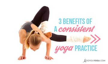 3 Benefits of a Consistent Yoga Practice