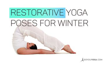 5 Amazing Restorative Yoga Asanas to Try This Winter