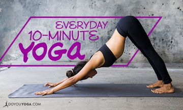 A 10-Minute Sequence to Work Yoga into Your Daily Life
