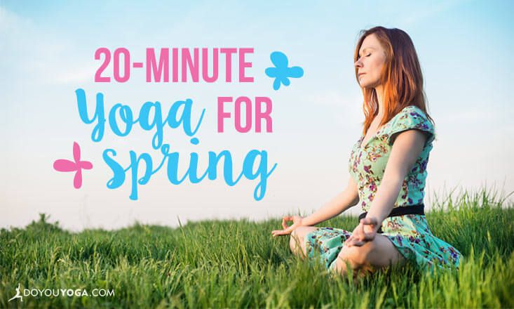 A 20-Minute Yoga Sequence for Spring