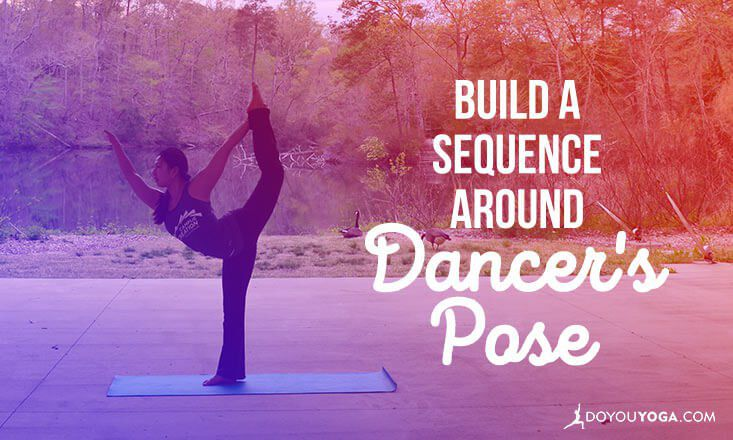 How To Build A Sequence Around Dancer S Pose Doyou