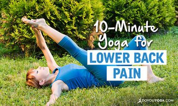 10-Minute Yoga Sequence to Help Soothe Lower Back Pain