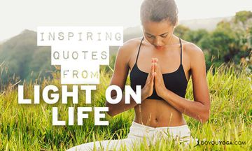 "19 Inspiring Quotes from ""Light on Life"" by B.K.S. Iyengar"