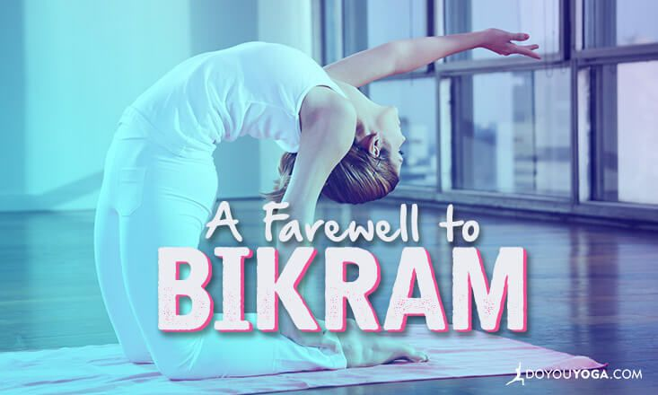 A Farewell to Bikram Yoga