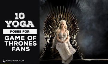 10 'Dramatic' Yoga Poses for Game of Thrones Fans