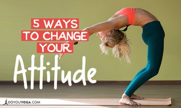 5 Ways to Change Your Attitude