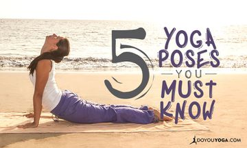 5 Yoga Poses You HAVE to Know
