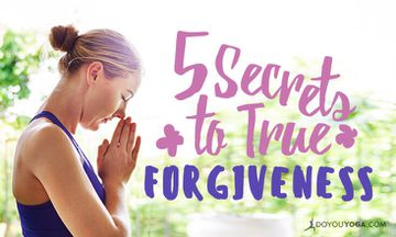 5 Secret Keys to True Forgiveness