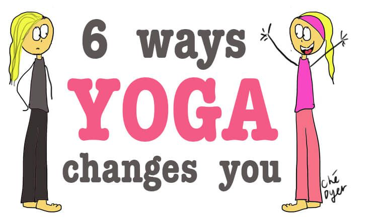 6 Very Real Ways Yoga Changes You (ILLUSTRATED)