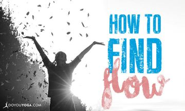 How to Find Flow Outside of Your Yoga Practice