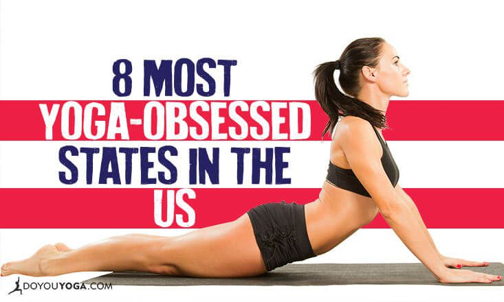 8 Most Yoga-Obsessed States in the US