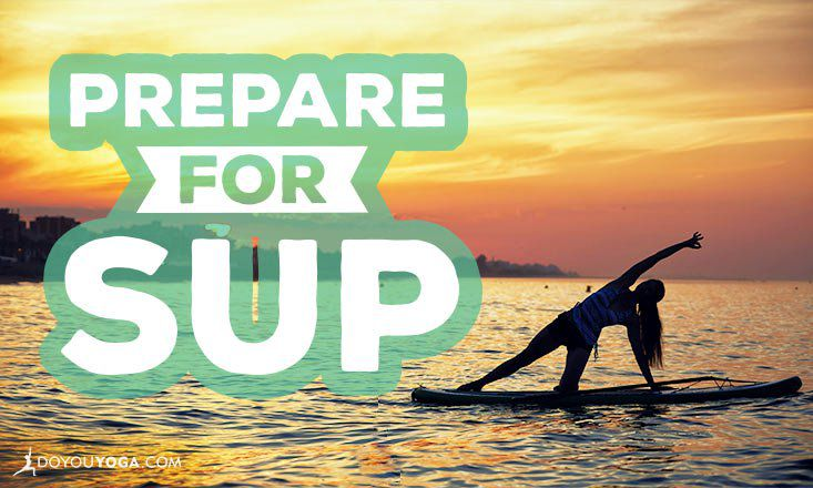 10 Yoga Poses to Prepare For Stand Up Paddleboarding