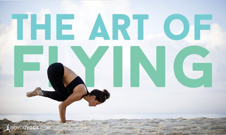 The Art of Flying: 5 Reasons to Include Arm Balances in Your Yoga Practice