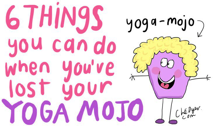 How to Get Your Yoga Mojo Back (ILLUSTRATED)