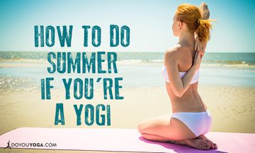 How to Do Summer If You're a Yogi