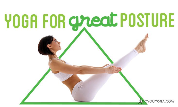 Why Practice Yoga for Great Posture?