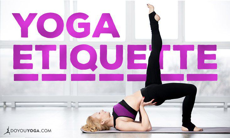 Yoga Etiquette 101: Your 8-Point Checklist from a Yoga Teacher