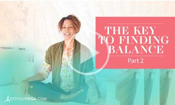 The Key to Finding Balance - Part Two