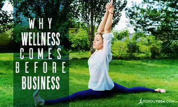 Why Wellness Comes Before Business