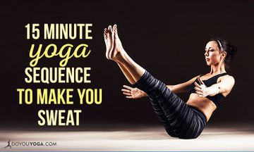 15-Minute Yoga Sequence Guaranteed to Make You Sweat