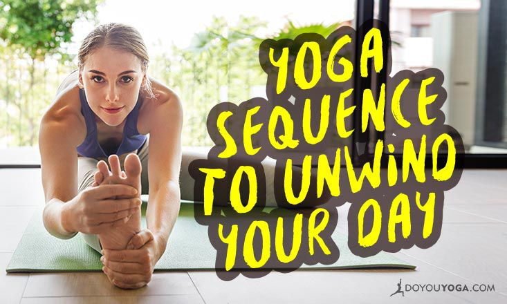 15-Minute Yoga Sequence To Unwind Your Day