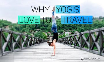 7 Reasons Yogis Love to Travel