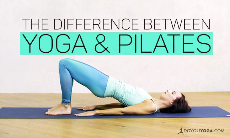 What S The Difference Between Yoga And Pilates Doyou