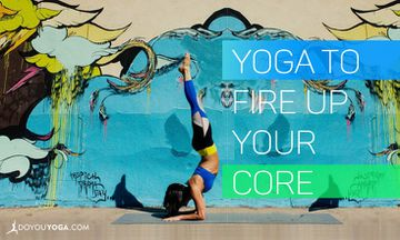 15-Minute Yoga Sequence To Fire Up Your Core