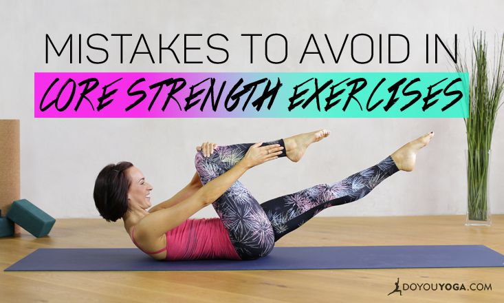4 Mistakes to Avoid in Core Strength Exercises