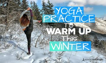 Winter Yoga Practice And Tips To Keep Warm In The Cold Months