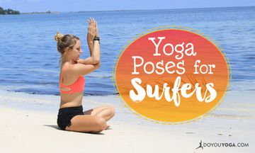 4 Yoga Poses Every Surfer Should Know