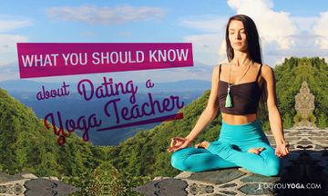 12 Things You Should Know About Dating a Yoga Teacher