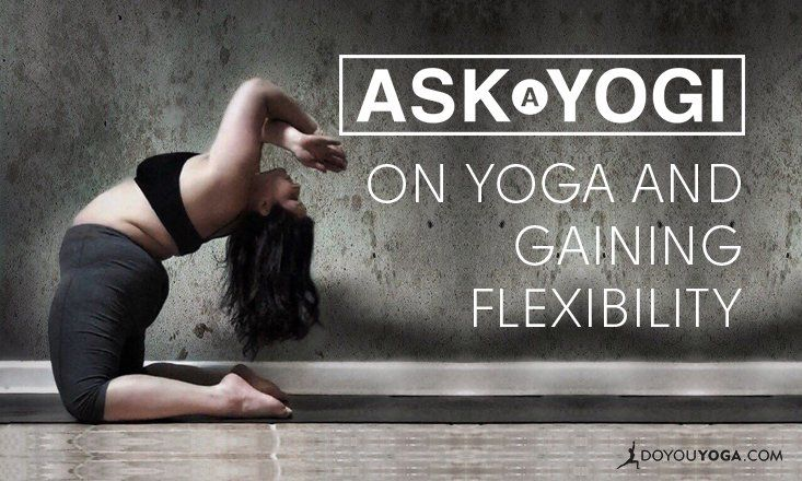 Ask a Yogi: How Often Should I Practice Yoga to Become Flexible?