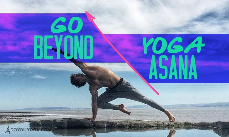 Why You Should Take Your Yoga Practice Beyond Asana