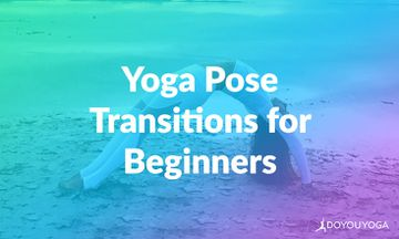 6 Yoga Pose Transitions for Beginners