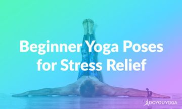 5 Beginner-Friendly Yoga Poses that Effectively Relieve Stress