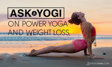 Ask a Yogi: Can Power Yoga Help Me Lose Weight?